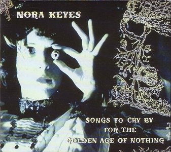 Songs to cry by for the golden age of nothing