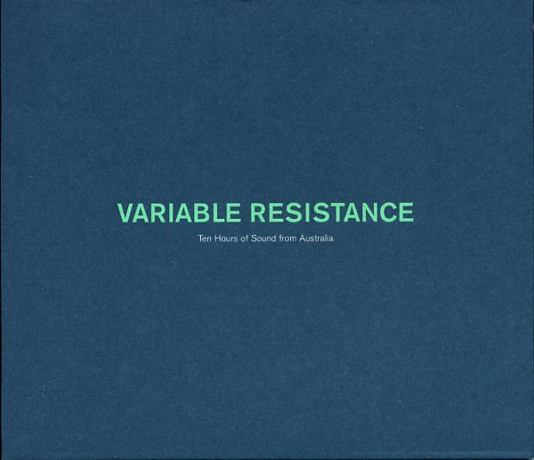 Variable Resistance: 10 Hours Of Sound From Australia